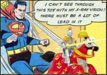 Superman uses x-ray vision on a toy with high lead content